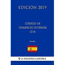 Código de Comercio Interior (3/3) (España) (Edición 2019) (Spanish Edition)