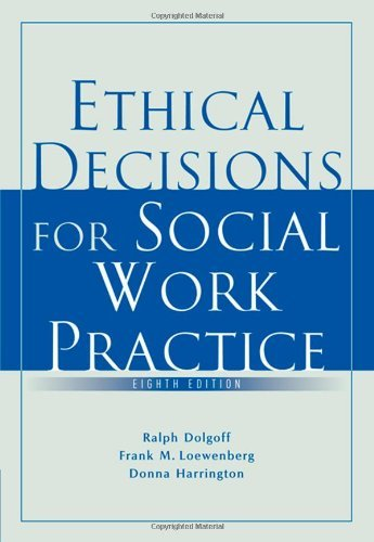 Ethical Decisions for Social Work Practice by Dolgoff Ralph Loewenberg Frank M. Harrington Donna (2006-01-01) Paperback