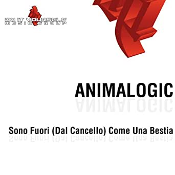 Amazon.com: Sono Fuori (Dal Cancello) Come una Bestia: Animalogic: MP3
