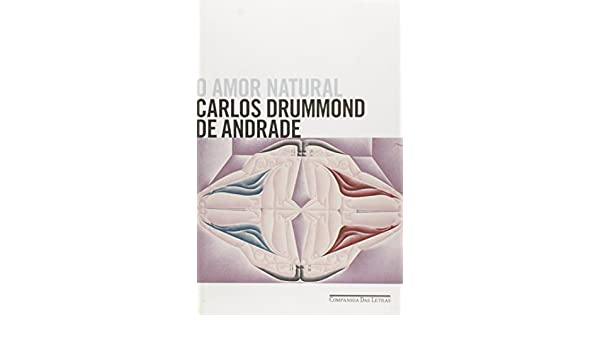 O amor natural (portuguese edition): carlos drummond de andrade.
