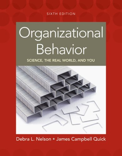 Download By Debra L.(Debra L. Nelson Ph.D) Nelson, James Campbell Quick: Organizational Behavior: Science, The Real World, and You Sixth (6th) Edition ebook