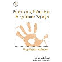Excentriques phénomènes & syn. autisme