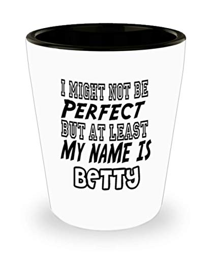Funny Betty Gifts White Ceramic Shot Glass - I Might Not Be Perfect - Best Inspirational Gifts and Sarcasm ak1975