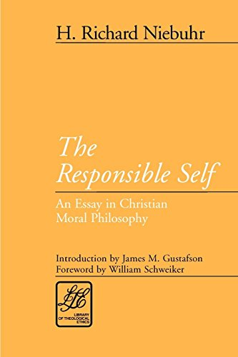 The Responsible Self: An Essay in Christian Moral Philosophy (Library of Theological Ethics)