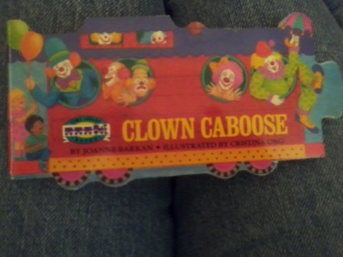 CIRCUS TRAIN NUMBER 4 CLOWN CABOOSE (Come Aboard Books) (Circus Caboose)