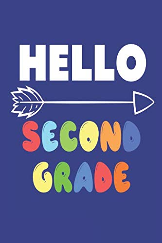 Hello Second Grade: 2nd Grade Student Back To School Colorful Creative Writing Journal