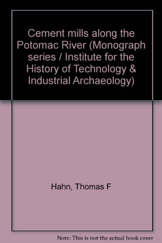 Cement mills along the Potomac River (Monograph series / Institute for the History of Technology & Industrial ()