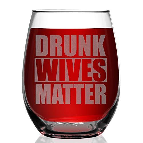 Shop4Ever Drunk Wives Matter Laser Engraved Stemless Wine Glass (Stemless, 15 oz.)