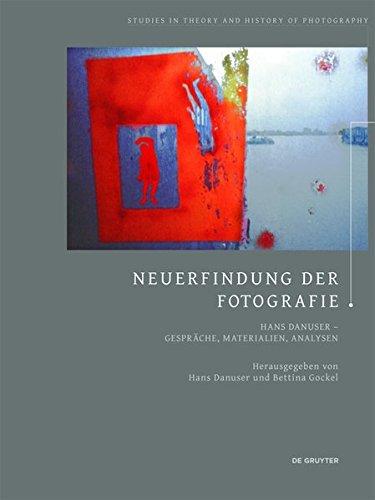 Neuerfindung der Fotografie: Hans Danuser - Gespräche, Materialien, Analysen (Studies in Theory and History of Photography, Band 4)