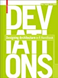 Deviations: Designing Architecture - A Manual, Marc Angélil, Dirk Hebel, 3764389192