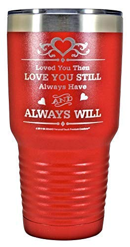 GIFT WIFE HUSBAND Loved You Then LOVE YOU STILL Always have ALWAYS WILL Engraved Stainless Steel Vacuum Insulated Travel Mug Valentine Her Him Anniversary Birthday Mothers Day Christmas (Red, 30oz) (Best Sweetest Day Gifts For Her)