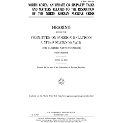 North Korea :an update on six-party talks and matters related to the resolution of the North Korean nuclear crisis