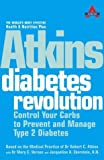 img - for Atkins Diabetes Revolution: Control Your Carbs to Prevent and Manage Type 2 Diabetes (Based on the Medical Practice of Dr. Robert C. Atkins) by Dr Mary C. Vernon (2009-09-11) book / textbook / text book