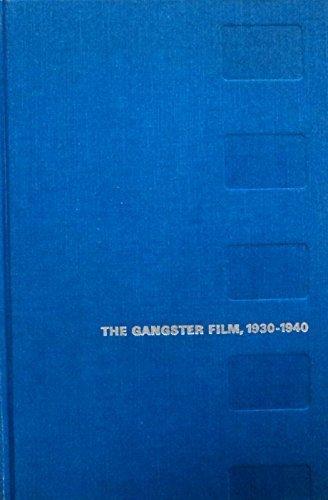 Gangster Film: Emergence, Variation and Decay of a Genre, 1930-1940 (Arno Press Cinema Program)