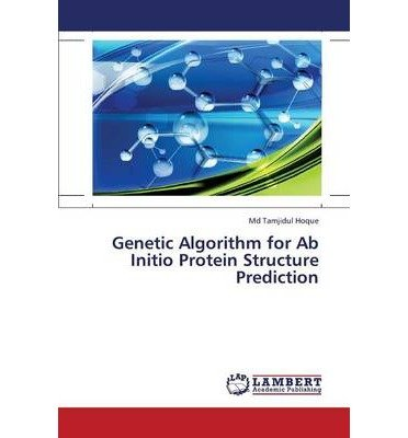 Genetic Algorithm for Ab Initio Protein Structure Prediction (Paperback) - Common by Lap Lambert Academic Publishing AG & Co Kg