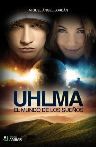 UHLMA: EL MUNDO DE LOS SUEÑOS (Spanish Edition) by [ENAMORADO, MIGUEL