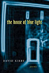 The House of Blue Light: Poems (Southern Messenger Poets)