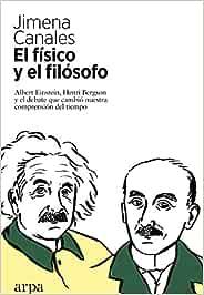El físico y el filósofo: Einstein, Bergson y el debate que cambió nuestra comprensión del tiempo