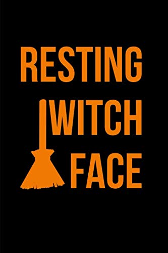 Resting Witch Face Halloween Cute and Fun Notebook: Blank Lined Journal ()