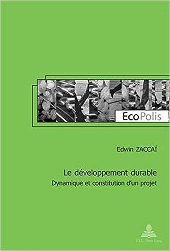 Le Developpement Durable: Dynamique Et Constitution D'Un Projet Deuxieme Tirage (Ecopolis, )