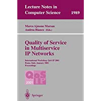 Quality of Service in Multiservice IP Networks: International Workshop, QoS-IP 2001, Rome, Italy, January 24-26, 2001 Proceedings