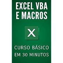 Excel VBA e Macros: Curso Básico em 30 Minutos