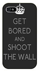 iPhone 5 / 5s Get bored and shoot the wall - black plastic case / Keep Calm, Motivation and Inspiration by supermalls