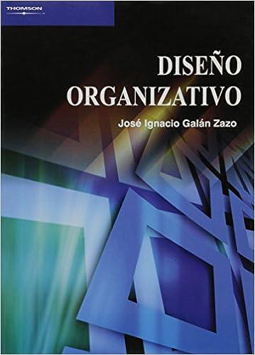Diseño organizativo (Administración): Amazon.es: José Ignacio Galán Zazo: Libros