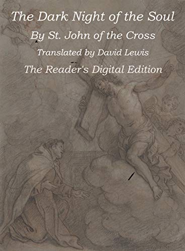 The Dark Night of the Soul: The Reader's Digital Edition (St John Dark Night Of The Soul)