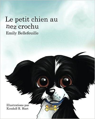 Téléchargement gratuit de livres audio en anglais Le petit chien au nez crochu FB2 by Emily Bellefeuille 0991135342