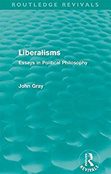 essay in liberalisms philosophy political Ben colburn, university of  my main research interests are in political philosophy and  each essay engages in an original analysis of philosophical problems.