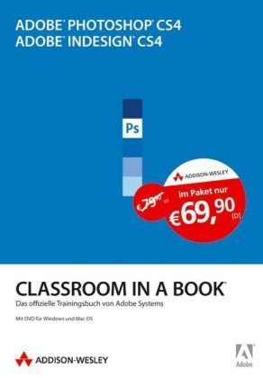 Adobe Photoshop CS4/Adobe InDesign CS4 - Bundle (Classroom in a Book) Taschenbuch – 1. April 2009 Adobe Systems Inc. Addison-Wesley Verlag 3827328136 Anwendungs-Software