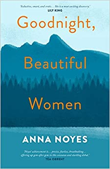 Anna Noyes - Goodnight, Beautiful Women: A Powerful Collection Of Short Stories About The Women Of A Small Town In Maine