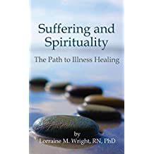 Suffering and Spirituality: The Path to Illness Healing
