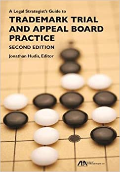 A Legal Strategist's Guide To Trademark Trial And Appeal Board Practice Free Download
