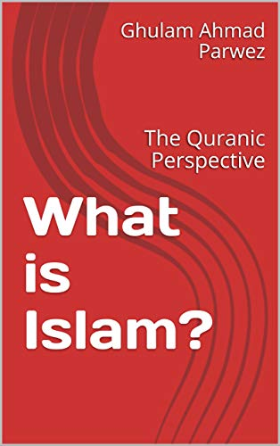 Amazon com: What is Islam?: The Quranic Perspective eBook