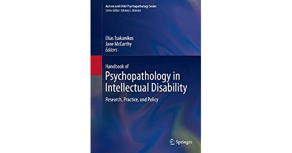 Handbook of Psychopathology in Intellectual Disability: Research, Practice, and Policy
