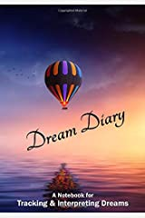 Dream Diary: A Notebook for Tracking and Interpreting Dreams (TMPixArtJournals) Paperback