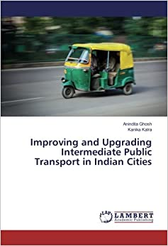 Improving and Upgrading Intermediate Public Transport in Indian Cities