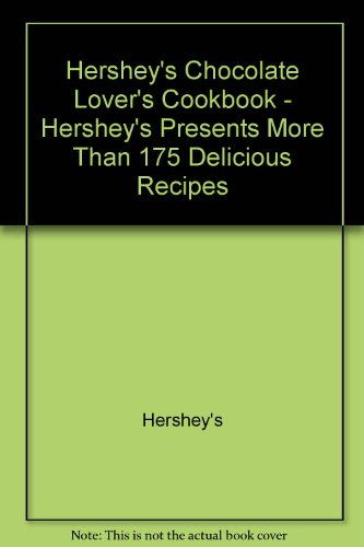 Hershey's Chocolate Lovers Cookbook by Hershey's