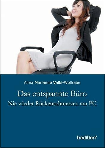 Das entspannte Büro: Nie wieder Rückenschmerzen am PC: Amazon.de ...
