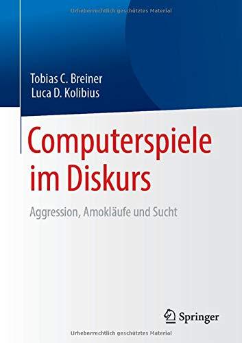 Computerspiele im Diskurs: Aggression, Amokläufe und Sucht (German Edition)-cover