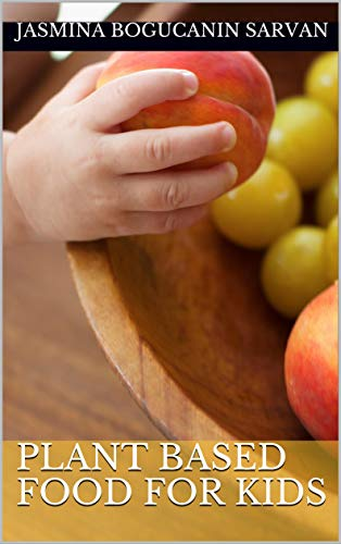 Plant based food for kids by Jasmina Bogucanin Sarvan
