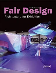 Fair Design: Architecture for Exhibition by Sibylle Kramer published by Verlagshaus Braun (2008)