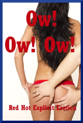 Ow! Ow! Ow! Ten Tales of First Anal Sex