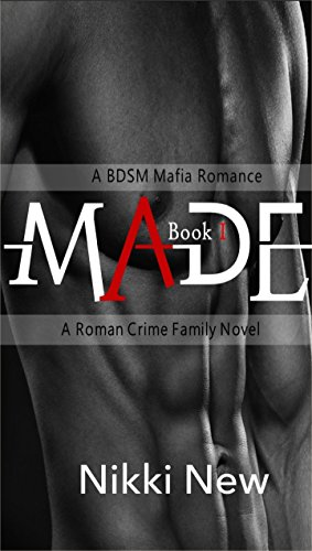 Made A Bdsm Mafia Romance Book 1 A Roman Crime Family Novel Book 3