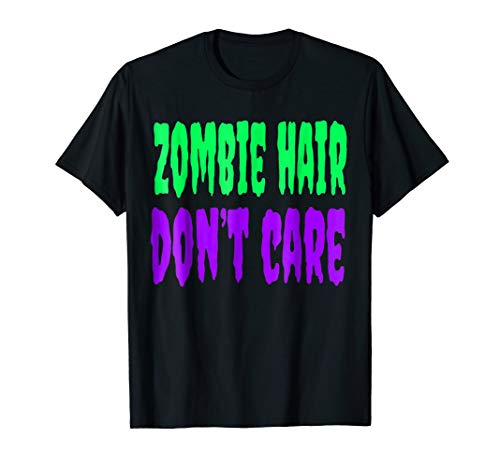 Cute Zombie Hair Dont Care Halloween Shirt]()