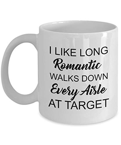 I Like Long Romantic Walks Down Every Aisle At Target - 11oz White Ceramic Coffee Mug - Funny Gifts For Her - Coworker Gifts (Best Wine Sold At Target)