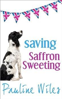 Saving Saffron Sweeting by [Wiles, Pauline]