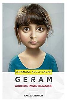Amazon.com.br eBooks Kindle: Crianças adultizadas geram